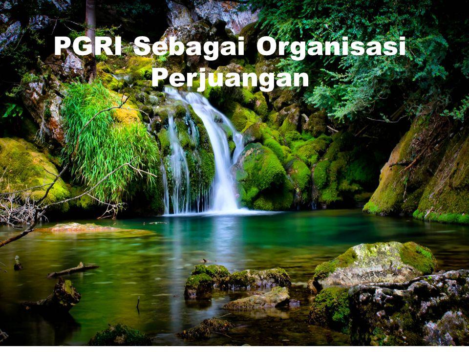 PGRI Sebagai Organisasi Perjuangan