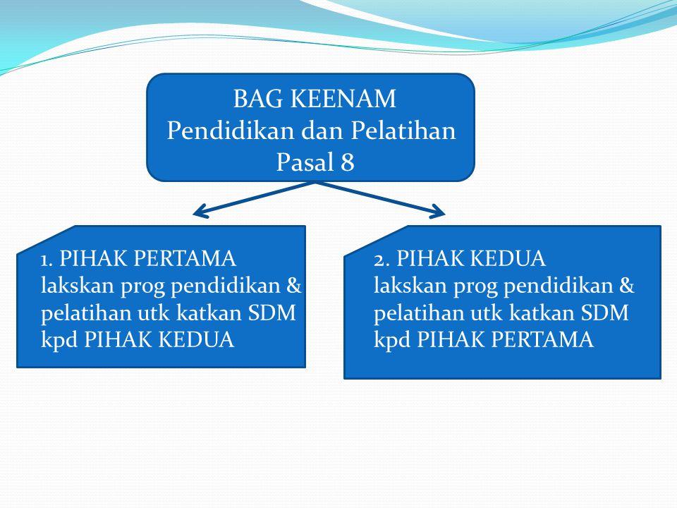 BAG KEENAM Pendidikan dan Pelatihan Pasal 8 1.