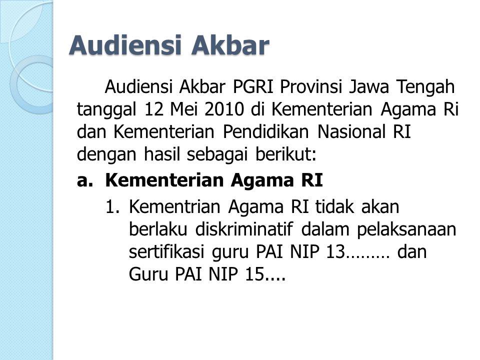 Audiensi Akbar Audiensi Akbar PGRI Provinsi Jawa Tengah tanggal 12 Mei 2010 di Kementerian Agama Ri dan Kementerian Pendidikan Nasional RI dengan hasi