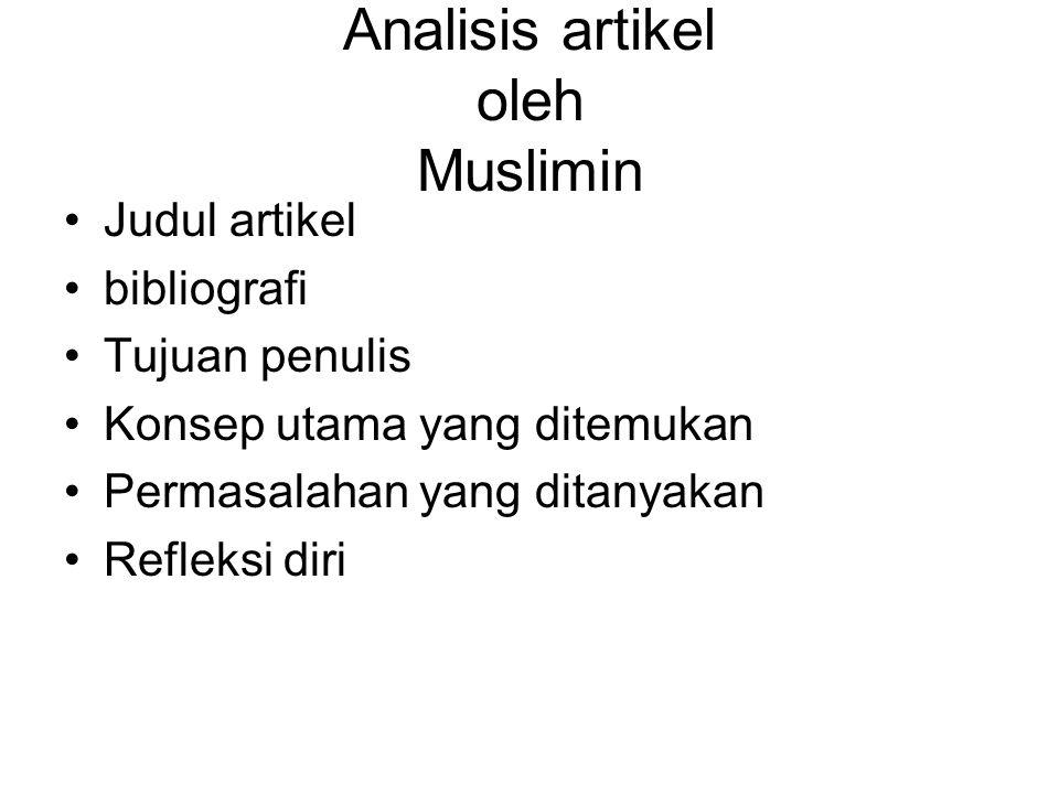Analisis artikel oleh Muslimin Judul artikel bibliografi Tujuan penulis Konsep utama yang ditemukan Permasalahan yang ditanyakan Refleksi diri