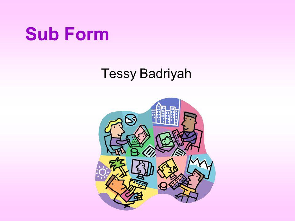 Sub Form Tessy Badriyah