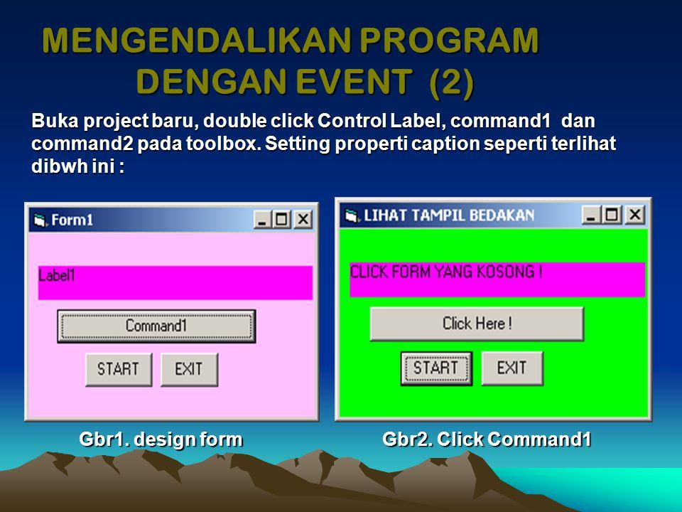 Gbr3. Click start Gbr4. Click tombol click here MENGENDALIKAN PROGRAM DENGAN EVENT (3)