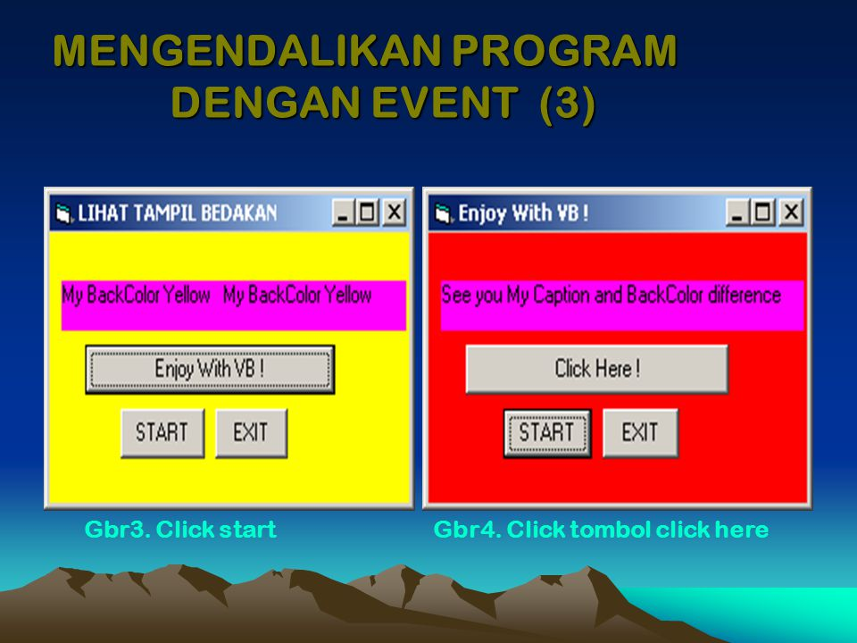 Gbr3. Click start Gbr4. Click tombol click here MENGENDALIKAN PROGRAM DENGAN EVENT (3)