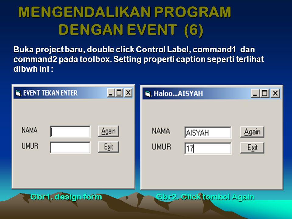 Menulis Kode Program : Method Test Cara penulisan (syntax) kode program untuk menggunakan method dari sebuah object adalah sebagai berikut : nama_object.method [argument] Perhatikan, setelah Anda mengetikkan tanda titik (dot) dibelakang nama_object maka VB 6 akan menampilkan daftar property dan method yang dimiliki oleh nama_object :
