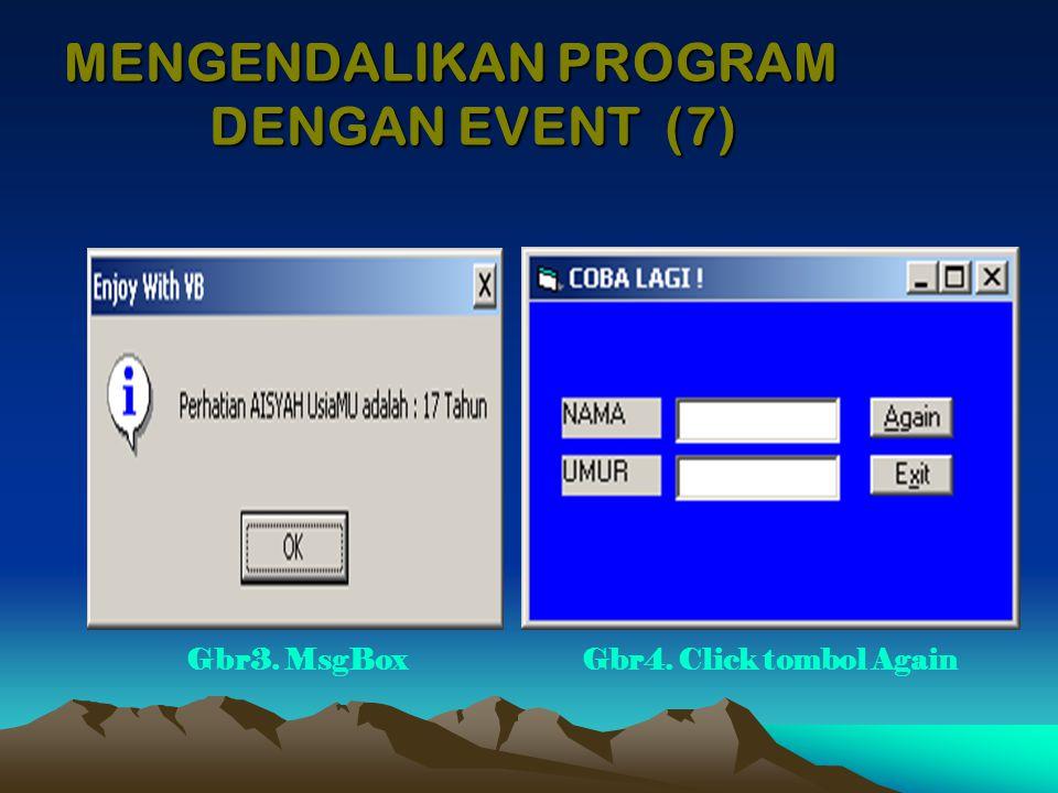 Pada Form Combo Box Private Sub Command1_Click() Form3.Hide Form4.Show End Sub Private Sub Command2_Click() End End Sub Private Sub Form_Load() Combo1.AddItem Satu Combo1.AddItem Dua End Sub Private Sub Combo1_Click() Label1.Caption = Combo1.Text End Sub SINTAK DASAR (6)