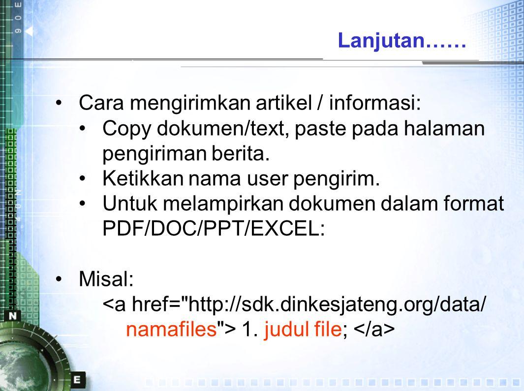 Lanjutan…… Cara mengirimkan artikel / informasi: Copy dokumen/text, paste pada halaman pengiriman berita.