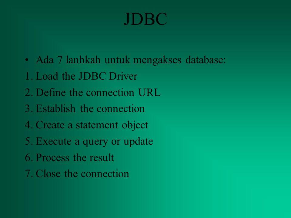 JDBC Program dengan mysql Setting tidak perlu dilakukan pada Control Panel Perlu dilakukan setting pada Java Program Driver JDBC disediakan oleh mysql dan harus di-download secara terpisah Mysql memungkinkan memanggil Database lewat jaringan