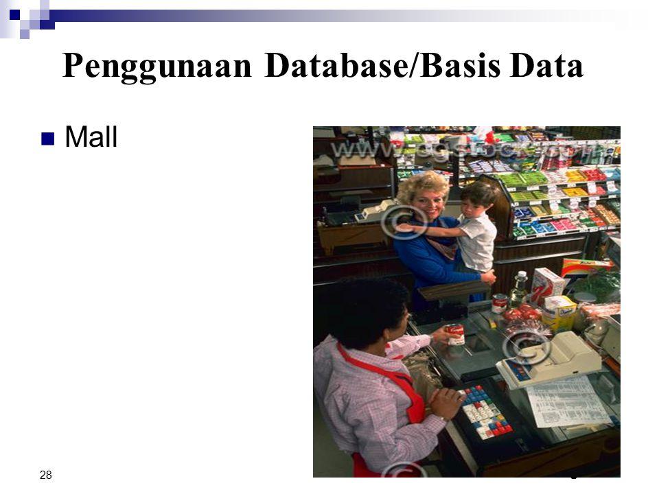 TID1103/Aplikasi Komputer Dlm Pengurusan 28 Mall Penggunaan Database/Basis Data