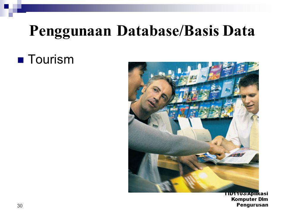TID1103/Aplikasi Komputer Dlm Pengurusan 30 Tourism Penggunaan Database/Basis Data