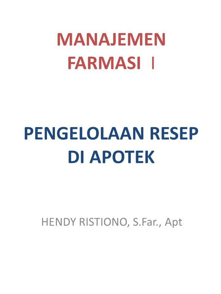 MANAJEMEN FARMASI I PENGELOLAAN RESEP DI APOTEK HENDY RISTIONO, S.Far., Apt