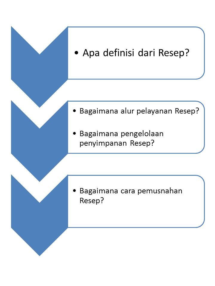 Apa definisi dari Resep.Bagaimana alur pelayanan Resep.