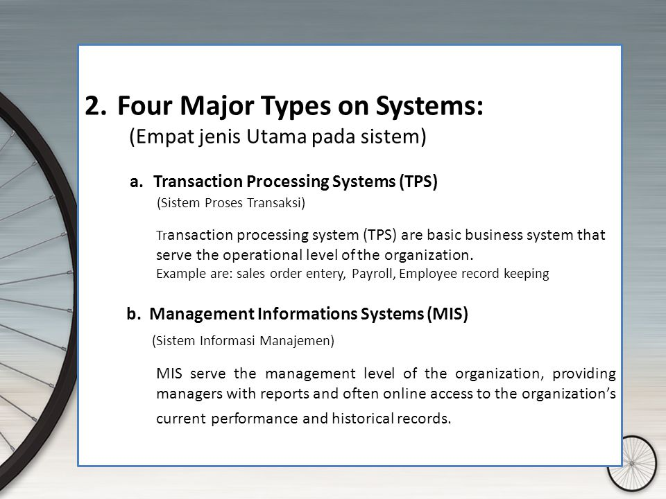 Operational-Level System : Support operational managers by kepping track of the elementary activities and transactions of the organizations: Sales, Re