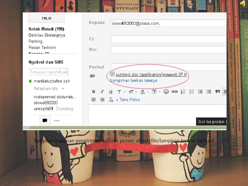c.Mengirimkan file memlalui fasilitas attachmment di E- mail (lampiran berkas). megirimkan file seperti gambar, tabel, program, dsb. melalui fasilitas