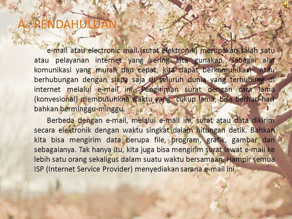 A.PENDAHULUAN e-mail atau electronic mail (surat elektronik) merupakan salah satu atau pelayanan internet yang sering kita gunakan.