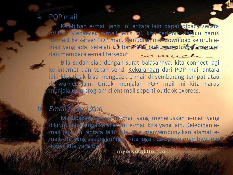 a.POP mail Kelebihan e-mail jenis ini antara lain dapat dibaca secara offline.