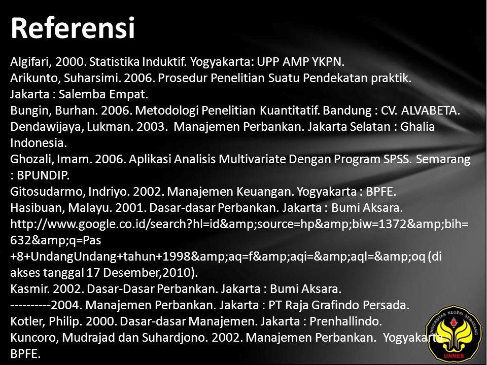 Referensi Algifari, 2000. Statistika Induktif. Yogyakarta: UPP AMP YKPN.