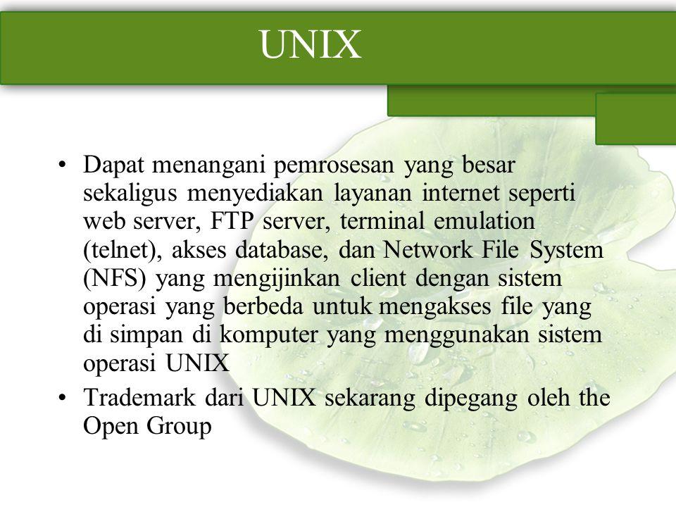 UNIX Dapat menangani pemrosesan yang besar sekaligus menyediakan layanan internet seperti web server, FTP server, terminal emulation (telnet), akses d