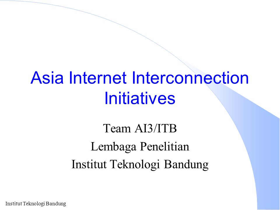 Institut Teknologi Bandung User Composition (June 1995) Mostly Dominated By Commercial Users In 1996, It is believed to be dominated by Commercial ISP Users