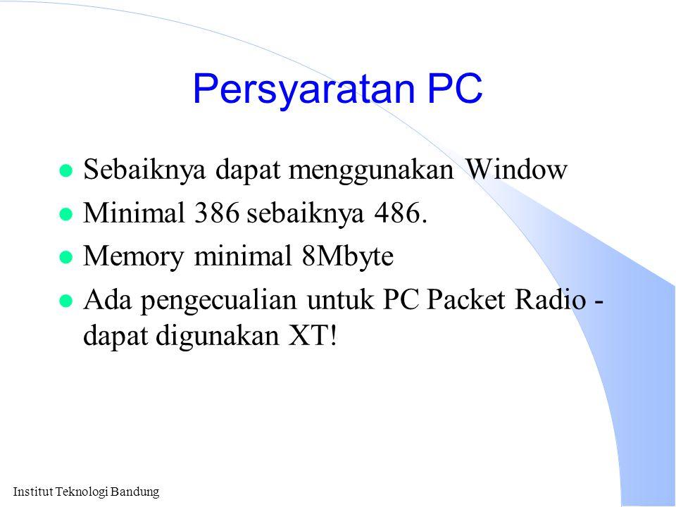 Institut Teknologi Bandung Persyaratan PC l Sebaiknya dapat menggunakan Window l Minimal 386 sebaiknya 486. l Memory minimal 8Mbyte l Ada pengecualian