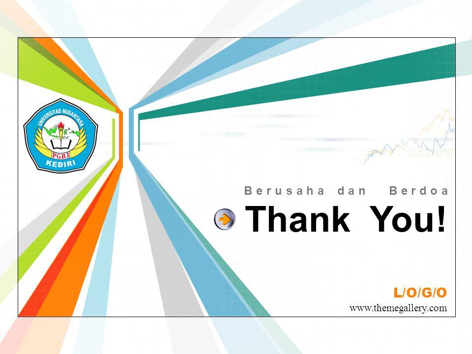 L/O/G/O www.themegallery.com Thank You! Berusaha dan Berdoa