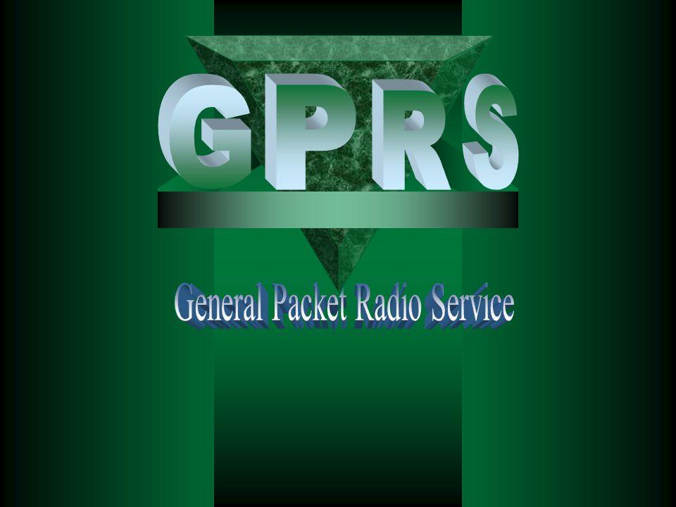 General Packet Radio Services  GPRS adalah layanan komunikasi tanpa kawat berbasis paket.