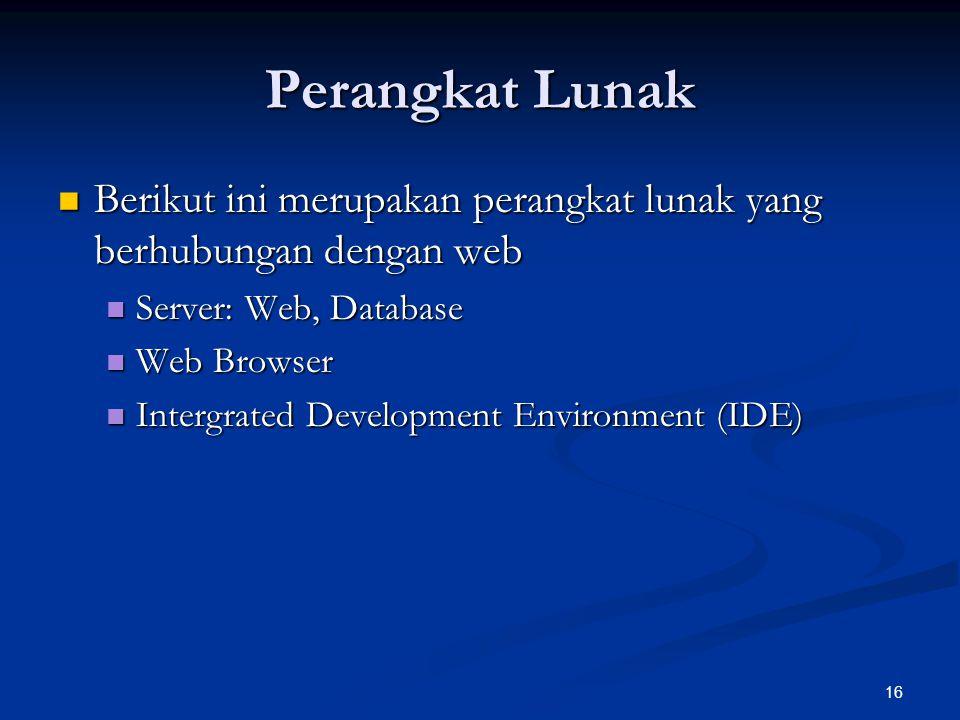 16 Perangkat Lunak Berikut ini merupakan perangkat lunak yang berhubungan dengan web Berikut ini merupakan perangkat lunak yang berhubungan dengan web