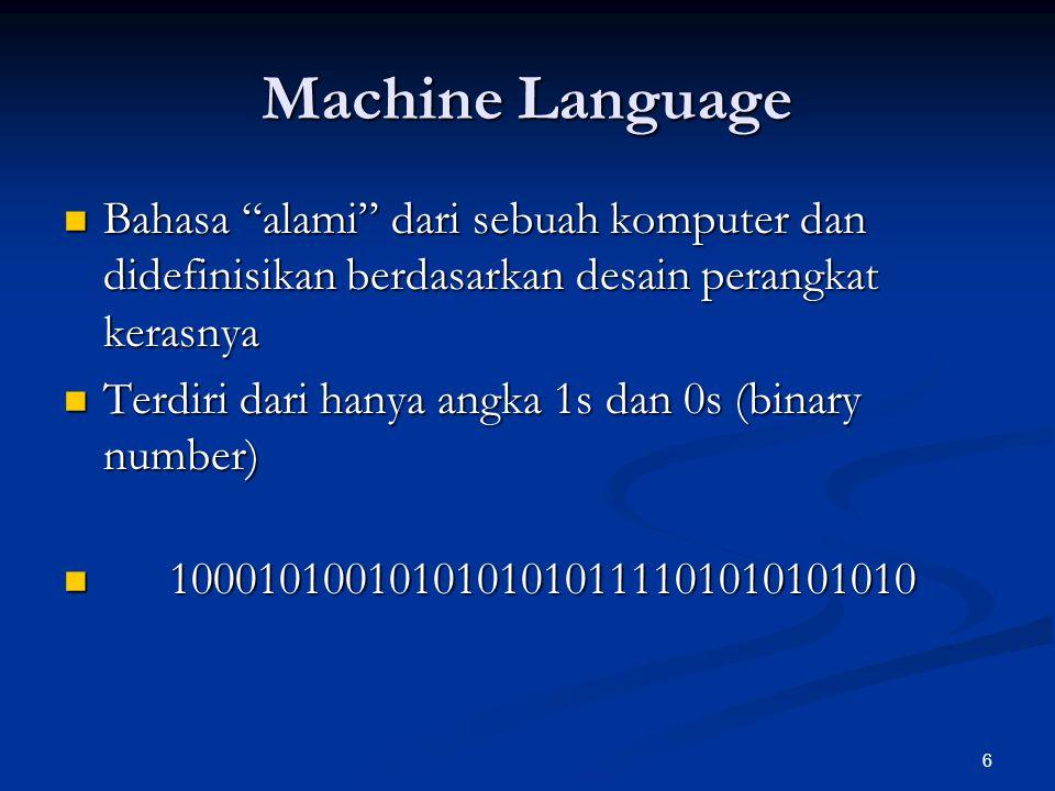 """6 Machine Language Bahasa """"alami"""" dari sebuah komputer dan didefinisikan berdasarkan desain perangkat kerasnya Bahasa """"alami"""" dari sebuah komputer dan"""