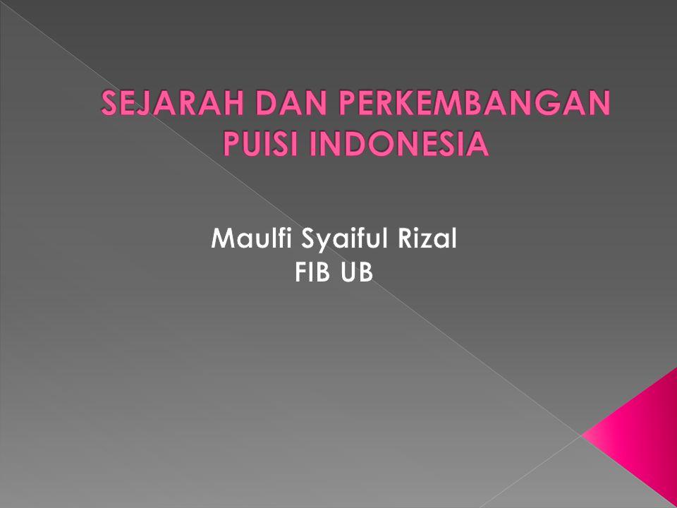  Puisi modern Indonesia ditandai dengan lahirnya puisi Muhammad Yamin yang berjudul Tanah Air yang dimuat dalam Jong Sumatra.