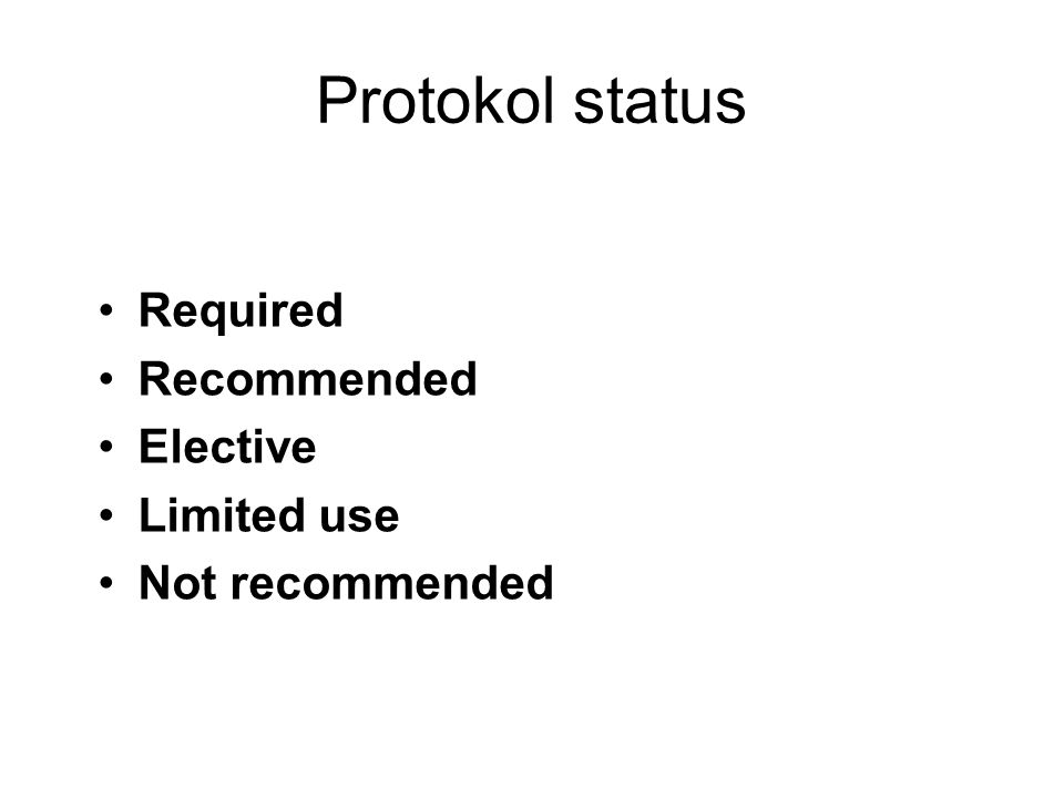 Protokol status Required Recommended Elective Limited use Not recommended