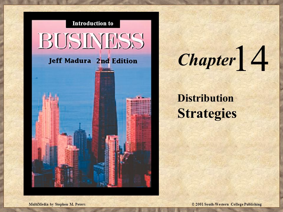 MultiMedia by Stephen M. Peters© 2001 South-Western College Publishing Chapter 14 Distribution Strategies Introduction to