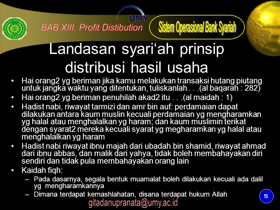 5 Landasan syari'ah prinsip distribusi hasil usaha Hai orang2 yg beriman jika kamu melakukan transaksi hutang piutang untuk jangka waktu yang ditentuk
