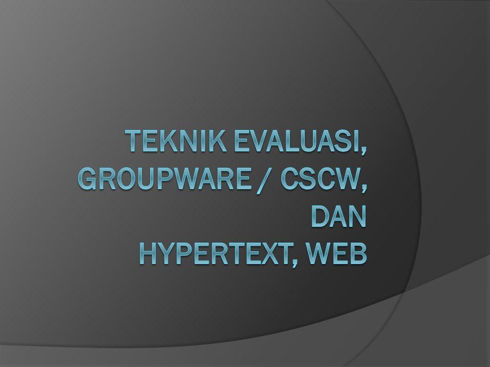 Contoh Evaluasi KriteriaEvaluatorRata-rata 12345 Layout544344 Kecepatan Akses343343.4 Prosedur Akses445344 Perpaduan Warna442423.2 Informasi Up To Date543444.2 Rata-rata3.76 Secara keseluruhan pendapat para evaluator adalah netral karena nilai rata-rata=3.76 Kriteria yang paling bagus adalah Informasi UpToDate, sedangkan yang perlu mendapat perhatian adalah Perpaduan Warna.