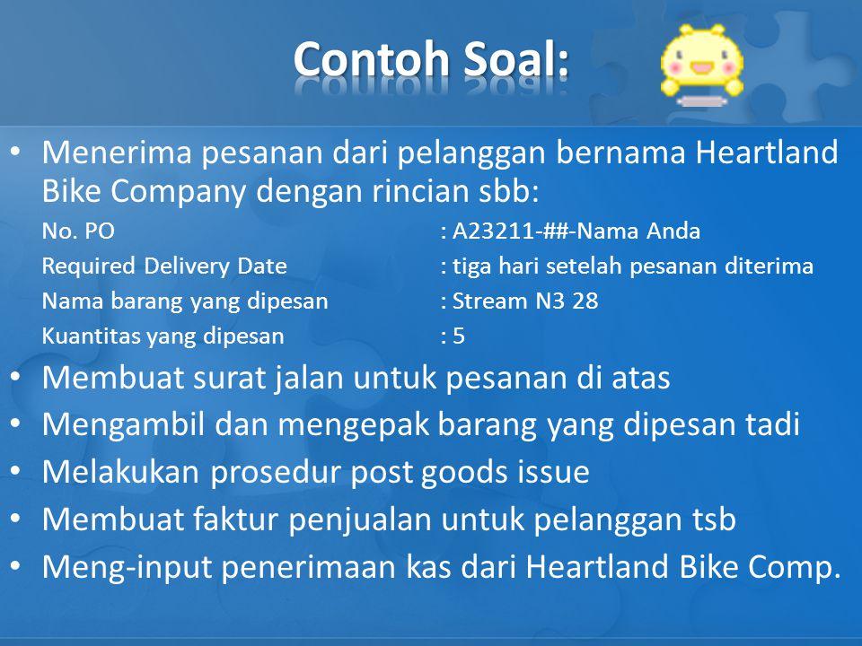 Menerima pesanan dari pelanggan bernama Heartland Bike Company dengan rincian sbb: No. PO: A23211-##-Nama Anda Required Delivery Date: tiga hari setel