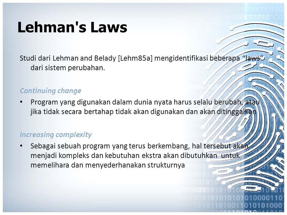 1.10 Lehman s Laws Studi dari Lehman and Belady [Lehm85a] mengidentifikasi beberapa laws dari sistem perubahan.