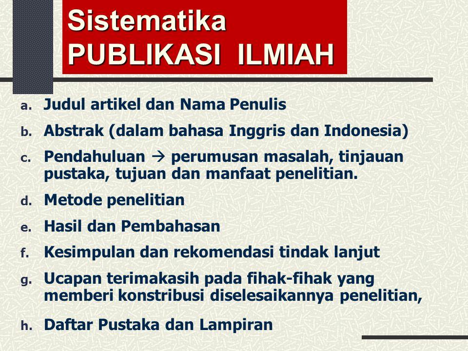 Sistematika PUBLIKASI ILMIAH a.Judul artikel dan Nama Penulis b.