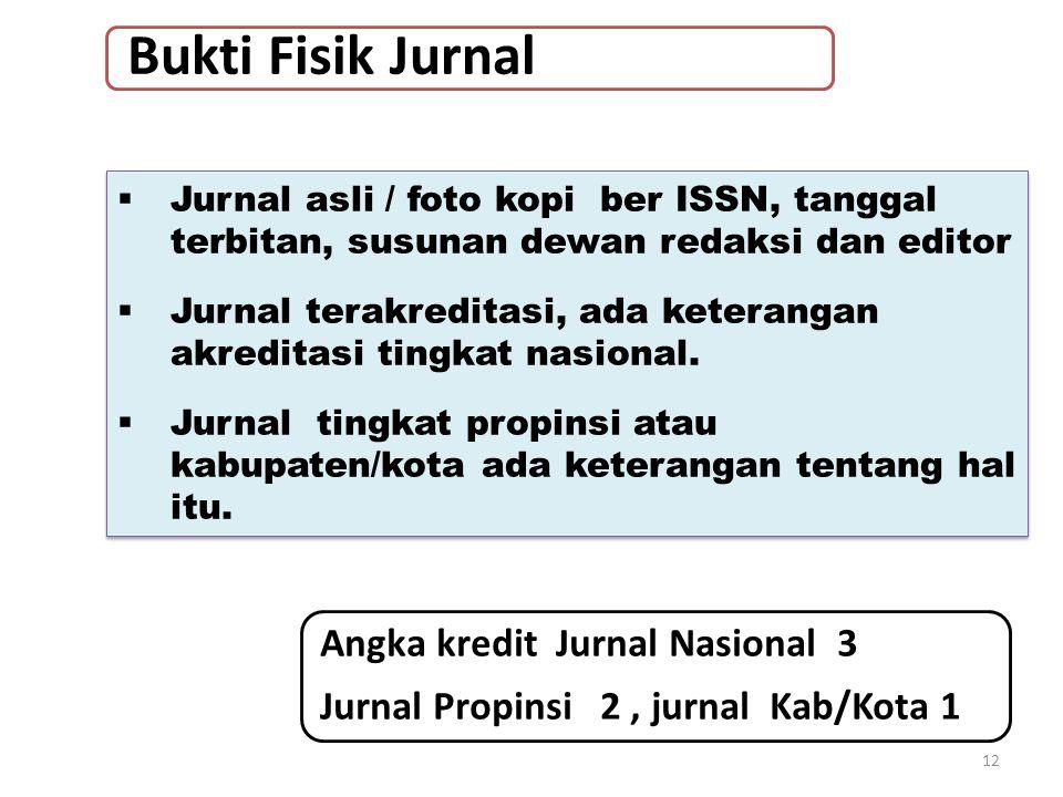 12  Jurnal asli / foto kopi ber ISSN, tanggal terbitan, susunan dewan redaksi dan editor  Jurnal terakreditasi, ada keterangan akreditasi tingkat nasional.