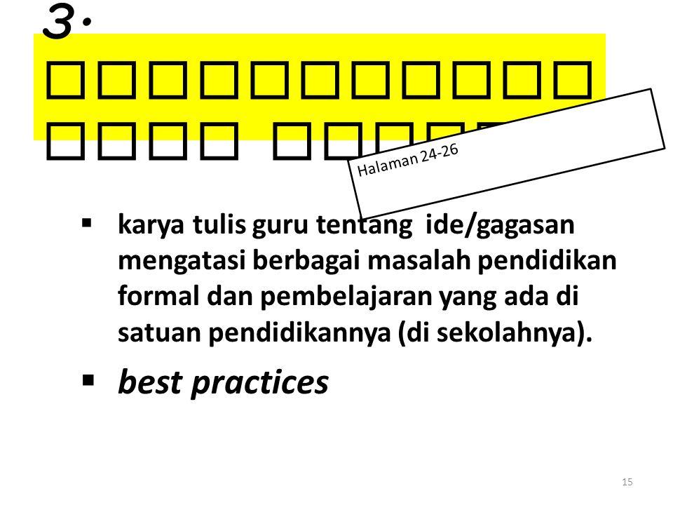 3. MakalahTinj auan Ilmiah  karya tulis guru tentang ide/gagasan mengatasi berbagai masalah pendidikan formal dan pembelajaran yang ada di satuan pen