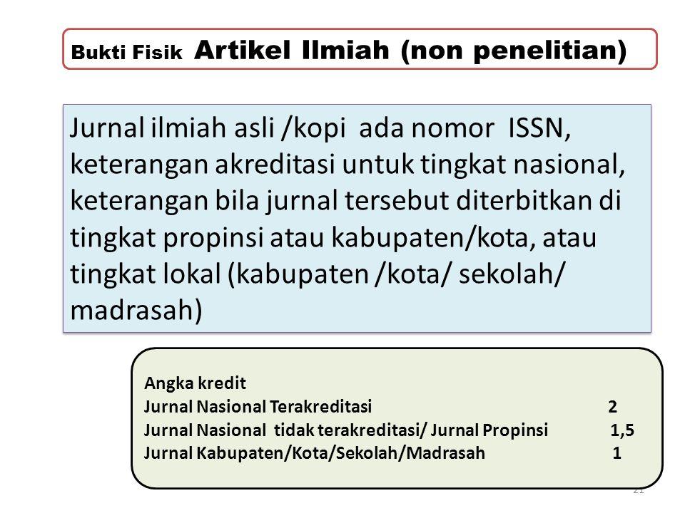 21 Jurnal ilmiah asli /kopi ada nomor ISSN, keterangan akreditasi untuk tingkat nasional, keterangan bila jurnal tersebut diterbitkan di tingkat propi