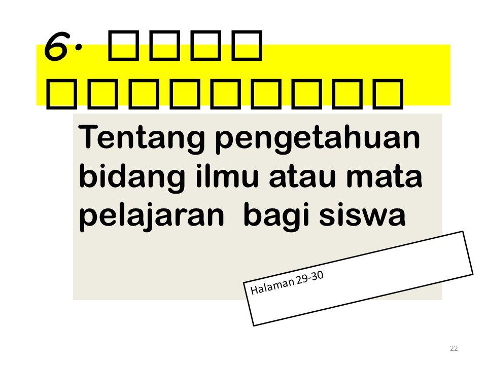 6. Buku Pelajaran Tentang pengetahuan bidang ilmu atau mata pelajaran bagi siswa 22 Halaman 29-30