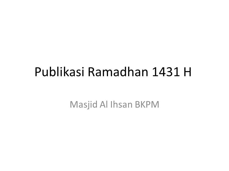 Publikasi Ramadhan 1431 H Masjid Al Ihsan BKPM