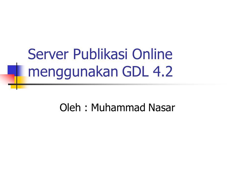 5 tipe user di GDL Guest : search, lihat judul Member : search, lihat judul, abstrak, fulltext Editor : hak member + upload CKO : hak editor + membuat direktori Superuser : hak CKO + konfigurasi sistem