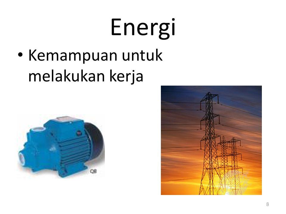 Energi Kemampuan untuk melakukan kerja 8