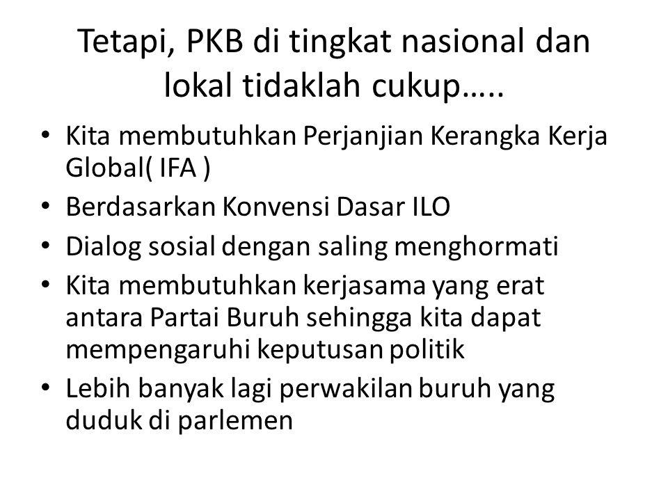 Tetapi, PKB di tingkat nasional dan lokal tidaklah cukup…..