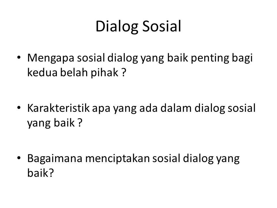 Dialog Sosial Mengapa sosial dialog yang baik penting bagi kedua belah pihak .