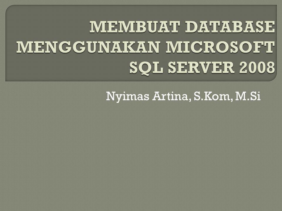 MEMBUAT DATABASE DAN TABLE Buka dan jalankan SQL Server Management Studio anda dengan cara klik Start ► All Programs ► Microsoft SQL Server 2008 ► SQL Server Management Studio.