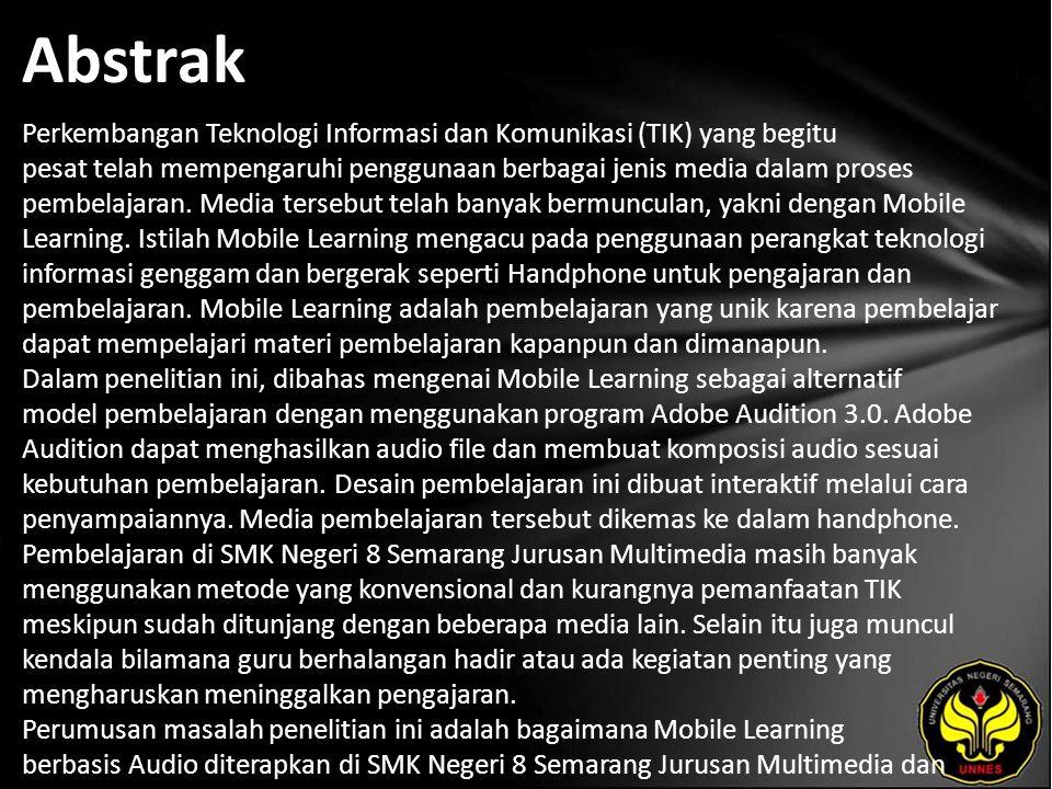 Abstrak Perkembangan Teknologi Informasi dan Komunikasi (TIK) yang begitu pesat telah mempengaruhi penggunaan berbagai jenis media dalam proses pembelajaran.