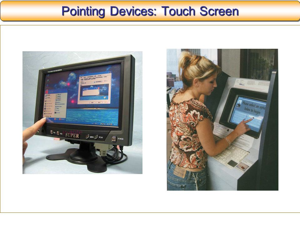 Pointing Devices: Touch Screen