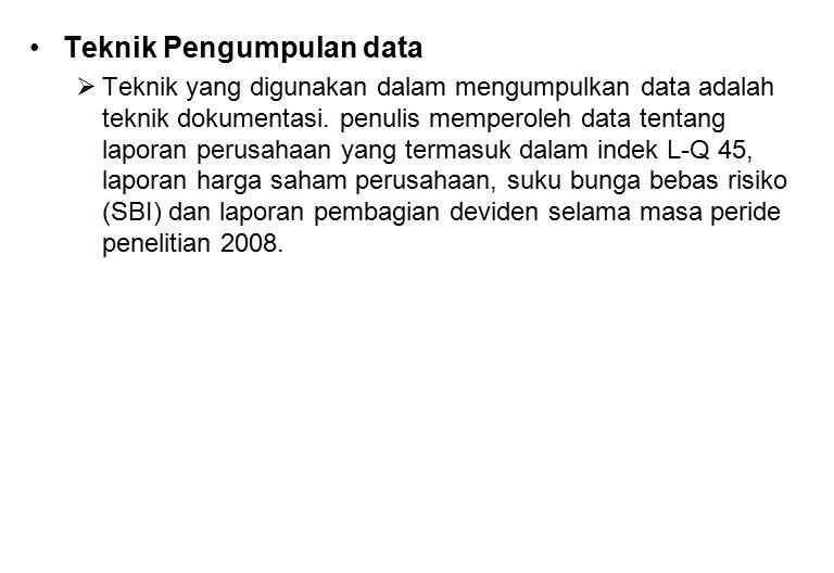 Teknik Pengumpulan data  Teknik yang digunakan dalam mengumpulkan data adalah teknik dokumentasi. penulis memperoleh data tentang laporan perusahaan
