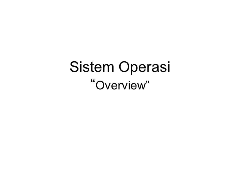 Pengantar Sistem Operasi Sebuah program yang merupakan perantara antara pengguna komputer dan hardware komputer Komputer = tubuh, SO = roh SO digunakan dalam hal: –Mengeksekusi program dan membantu menyediakan lingkungan bagi program yang mudah –dalam hal berinteraksi dengan system resource
