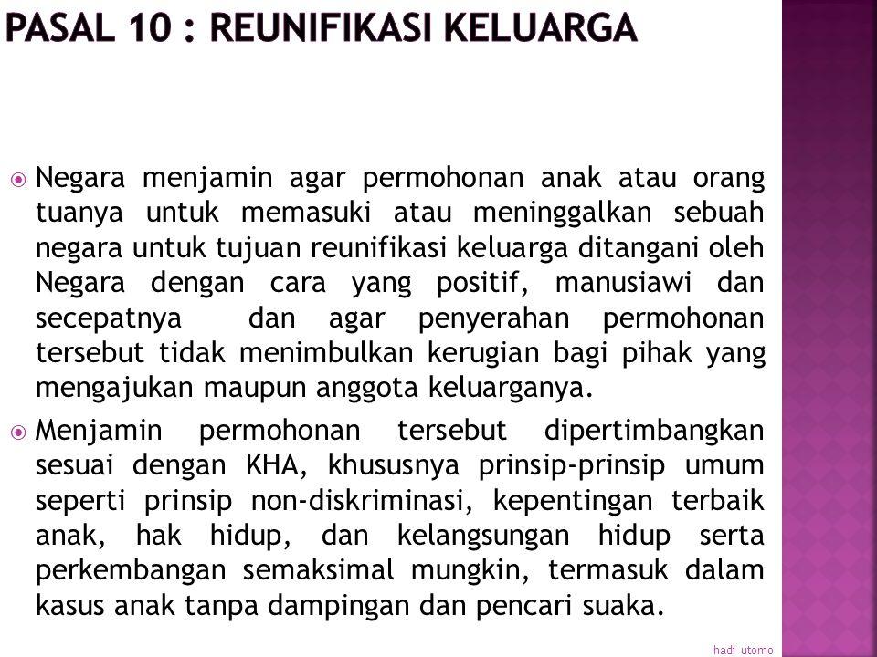  S esuai dengan pasal 9, ayat 2 untuk menjamin agar dalam kasus pemisahan anak dari salah satu atau kedua orang tuanya sebagai akibat dari tindakan y